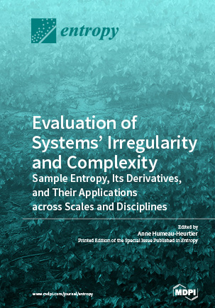 Evaluation of Systems' Irregularity and Complexity: Sample Entropy, Its Derivatives, and Their Applications across Scales and Disciplines