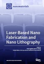 Laser-Based Nano Fabrication and Nano Lithography