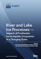 Special issue River and Lake Ice Processes—Impacts of Freshwater Ice on Aquatic Ecosystems in a Changing Globe book cover image