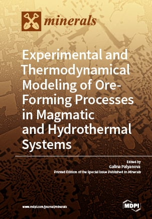 Experimental and Thermodynamical Modeling of Ore-Forming Processes in Magmatic and Hydrothermal Systems