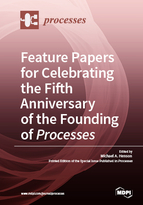 Special issue Feature Papers for the Fifth Year Anniversary of the Founding of Processes book cover image