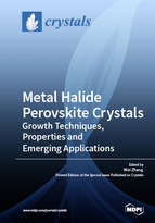 Metal Halide Perovskite Crystals: Growth Techniques, Properties and Emerging Applications