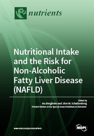 Nutritional Intake and the Risk for Non-alcoholic Fatty Liver Disease (NAFLD)