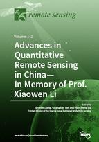 Advances in Quantitative Remote Sensing in China – In Memory of Prof. Xiaowen Li