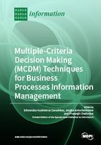 Multiple-Criteria Decision-Making (MCDM) Techniques for Business Processes Information Management
