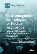 Special issue Electromagnetic Technologies for Medical Diagnostics: Fundamental Issues, Clinical Applications and Perspectives book cover image