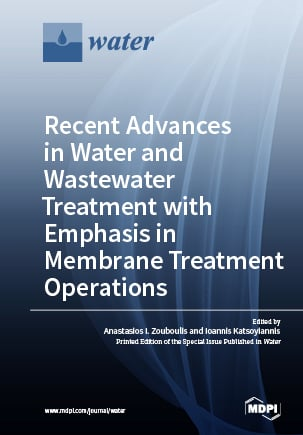 Recent Advances in Water and Wastewater Treatment with Emphasis in Membrane Treatment Operations