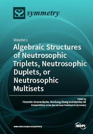 Algebraic Structures of Neutrosophic Triplets, Neutrosophic Duplets, or Neutrosophic Multisets