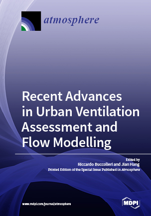 Recent Advances in Urban Ventilation Assessment and Flow Modelling