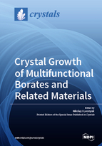 Crystal Growth of Multifunctional Borates and Related Materials