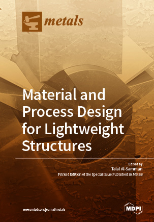 Material and Process Design for Lightweight Structures