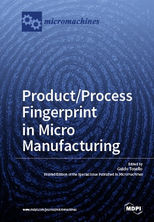 Product/Process Fingerprint in Micro Manufacturing