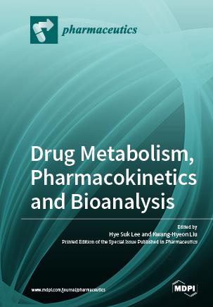 Drug Metabolism, Pharmacokinetics and Bioanalysis