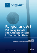 Special issue Religion and Art: Rethinking Aesthetic and Auratic Experiences in 'Post-Secular' Times book cover image