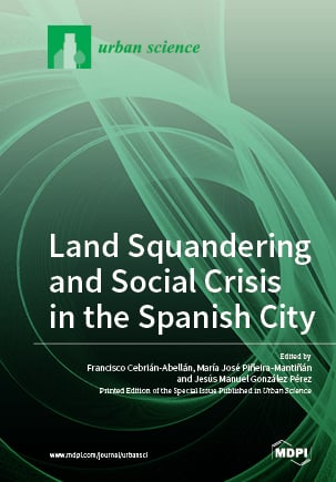 Land Squandering and Social Crisis in the Spanish City