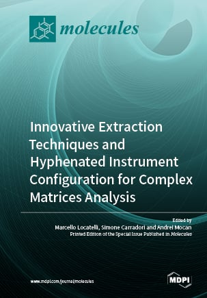 Innovative Extraction Techniques and Hyphenated Instrument Configuration for Complex Matrices Analysis