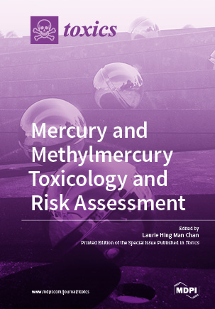 Mercury and Methylmercury Toxicology and Risk Assessment