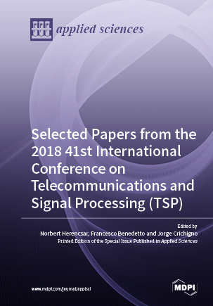 Selected Papers from the 2018 41st International Conference on Telecommunications and Signal Processing (TSP)