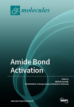 Amide Bond Activation