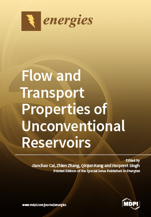 Flow and Transport Properties of Unconventional Reservoirs 2018