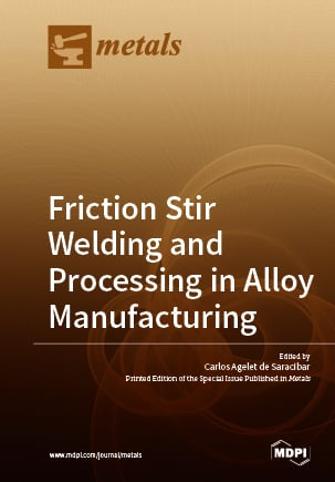 Friction Stir Welding and Processing in Alloy Manufacturing