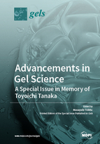 Special issue Advancements in Gel Science—A Special Issue in Memory of Toyoichi Tanaka book cover image