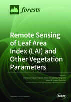 Special issue Remote Sensing of Leaf Area Index (LAI) and Other Vegetation Parameters book cover image