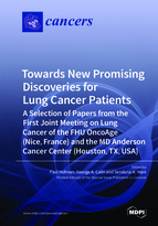 Special issue Towards New Promising Discoveries for Lung Cancer Patients: A Selection of Papers from  the First Joint Meeting on Lung Cancer of the FHU OncoAge (Nice, France) and the MD Anderson Cancer Center (Houston, TX, USA) book cover image