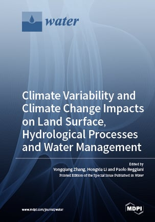 Climate Variability and Climate Change Impacts on Land Surface, Hydrological Processes and Water Management