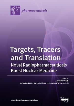 Targets, Tracers and Translation – Novel Radiopharmaceuticals Boost Nuclear Medicine