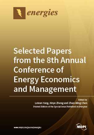 Selected Papers from the 8th Annual Conference of Energy Economics and Management
