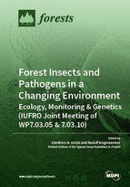 Forest Insects and Pathogens in a Changing Environment: Ecology, Monitoring & Genetics (IUFRO Joint Meeting of WP7.03.05 & 7.03.10)