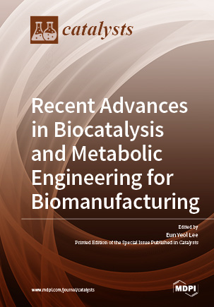 Recent Advances in Biocatalysis and Metabolic Engineering for Biomanufacturing