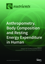 Special issue Anthropometry, Body Composition and Resting Energy Expenditure in Human book cover image