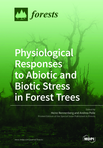 Physiological Responses to Abiotic and Biotic Stress in Forest Trees