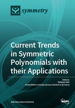 Current Trends in Symmetric Polynomials with their Applications