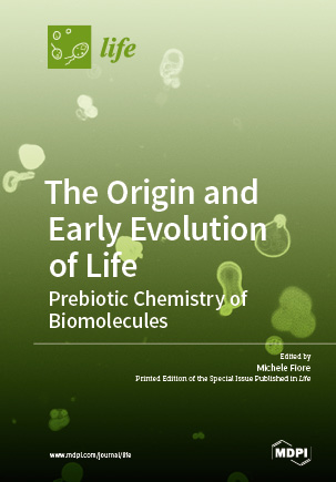 The Origin and Early Evolution of Life: Prebiotic Chemistry of Biomolecules