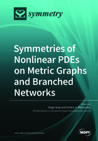 Special issue Symmetries of Nonlinear PDEs on Metric Graphs and Branched Networks book cover image