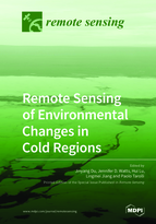 Remote Sensing of Environmental Changes in Cold Regions