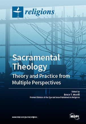 Sacramental Theology: Theory and Practice from Multiple Perspectives