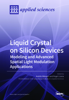 Special issue Liquid Crystal on Silicon Devices: Modeling and Advanced Spatial Light Modulation Applications book cover image