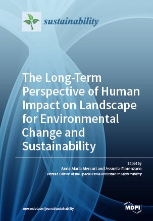 The Long-Term Perspective of Human Impact on Landscape for Environmental Change and Sustainability