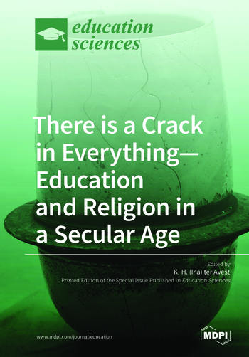 There is a Crack in Everything—Education and Religion in a Secular Age