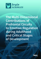 Special issue The Multi-Dimensional Contributions of Prefrontal Circuits to Emotion Regulation during Adulthood and Critical Stages of Development book cover image