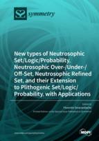 Special issue New types of Neutrosophic Set/Logic/Probability, Neutrosophic Over-/Under-/Off-Set, Neutrosophic Refined Set, and their Extension to Plithogenic Set/Logic/Probability, with Applications book cover image
