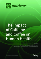 Special issue The Impact of Caffeine and Coffee on Human Health book cover image