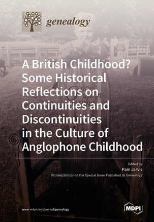 A British Childhood? Some Historical Reflections on Continuities and Discontinuities in the Culture of Anglophone Childhood