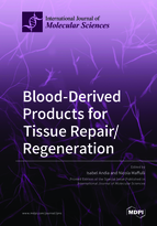 Special issue Blood-Derived Products for Tissue Repair/Regeneration book cover image