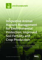 Special issue Innovative Animal Manure Management for Environmental Protection, Improved Soil Fertility and Crop Production book cover image