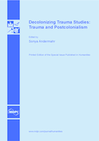 Special issue Decolonizing Trauma Studies: Trauma and Postcolonialism book cover image